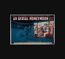 Performing Arts Posters An Aerial honeymoon invented and patented by John F Byrne funniest show in the world the huge pantomimic musical comedy 0579 Unisex T-Shirt