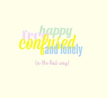 Happy, Free, Confused and Lonely (in the best way) by echorose