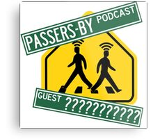 Passers-by Podcast Merchandise! Metal Print