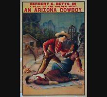 Performing Arts Posters Herbert K Betts in a play of the golden west An Arizona cowboy 2941 Unisex T-Shirt