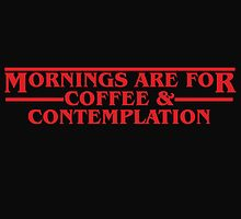 Mornings are for Coffee & Contemplation by Richard Fonseca
