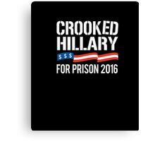 Crooked Hillary for Prison 2016 T-shirt Canvas Print