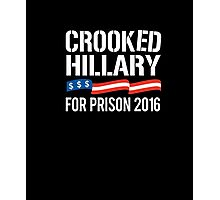 Crooked Hillary for Prison 2016 T-shirt Photographic Print