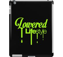 Lowered Lifestyle (1) iPad Case/Skin