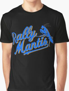 Rally Mantis  Graphic T-Shirt