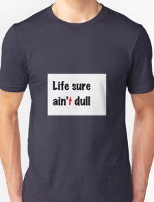 Christian Life ain't dull. Unisex T-Shirt