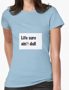Christian Life ain't dull. Womens Fitted T-Shirt