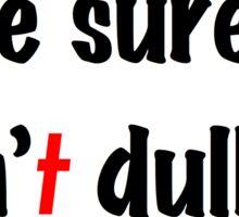 Christian Life ain't dull. Sticker