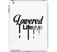 Lowered Lifestyle (4) iPad Case/Skin