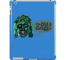 I'm Old Gregg - Do you love me? - The Mighty Boosh iPad Case/Skin