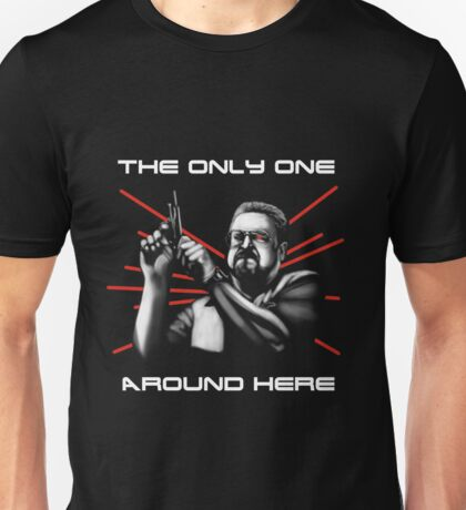 The only one? Unisex T-Shirt