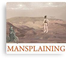 Mansplaining Canvas Print