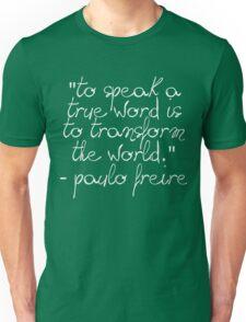 Language Transforms the World - Freire Unisex T-Shirt