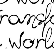 Language Transforms the World - Freire Sticker