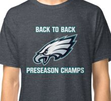 Eagles: Back To Back Preseason Champs Classic T-Shirt