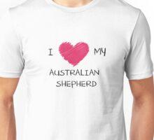 I Love My Australian Shepherd Heart for Dog Lovers Unisex T-Shirt