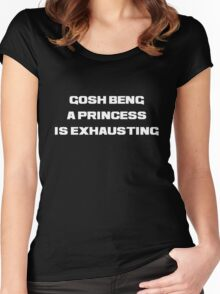 gosh being a princess is exhausting white Women's Fitted Scoop T-Shirt