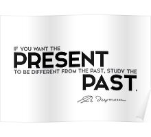 different present: study the past - spinoza Poster