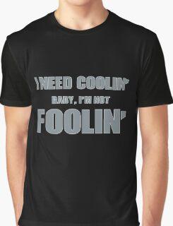 Classic Rock Lyrics 60s I need coolin funny text design Graphic T-Shirt