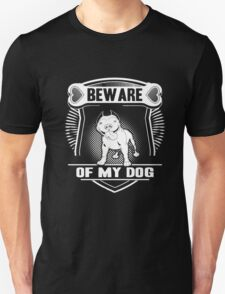 Dog T-shirt , Beware of my Dog Unisex T-Shirt