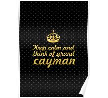 Keep calm and think of grand cayman Poster