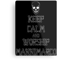Keep Calm and Worship Mannimarco (for dark coloured materials) Metal Print