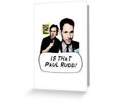 Is That Paul Rudd? Ver. 2 Greeting Card