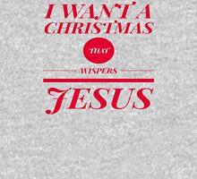 I want a Christmas the Wispers Jesus Unisex T-Shirt