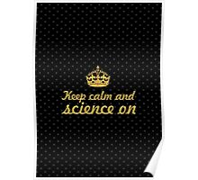 Keep calm and science on - Inspirational Quote Poster