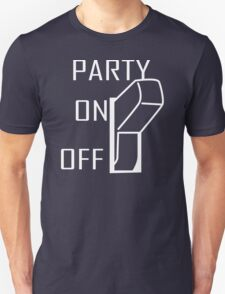 Party On Switch Unisex T-Shirt