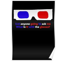 What is it with the glasses? Poster