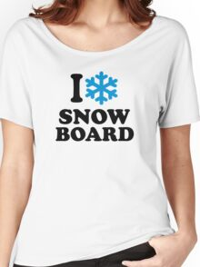 I love snowboard snow Women's Relaxed Fit T-Shirt