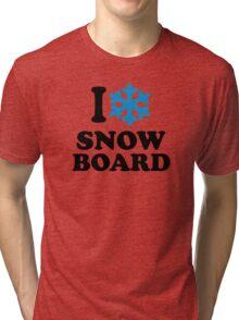 I love snowboard snow Tri-blend T-Shirt