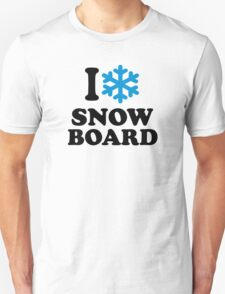 I love snowboard snow T-Shirt