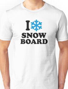 I love snowboard snow Unisex T-Shirt