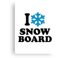 I love snowboard snow Canvas Print