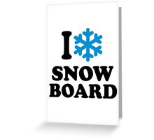 I love snowboard snow Greeting Card