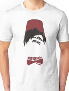 Mine wears a fez Unisex T-Shirt