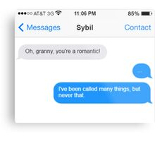 Dowager Texts: granny to Sybil Metal Print