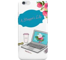 A Blogger's Life iPhone Case/Skin