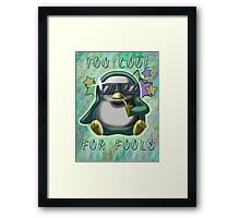 Too Cool for Fools v01 Framed Print