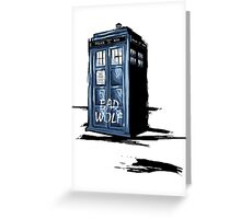 Bad Wolf Tardis Greeting Card