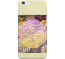 Flowers are very beautiful things iPhone Case/Skin