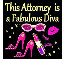 PINK THIS ATTORNEY IS FABULOUS DIVA DESIGN Photographic Print