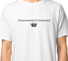 Empowered Proletariat  Classic T-Shirt