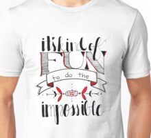 Fun to do the Impossible Unisex T-Shirt