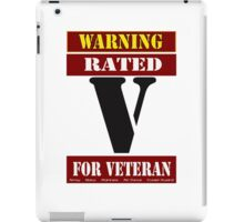 Warning Rated V for Veteran iPad Case/Skin