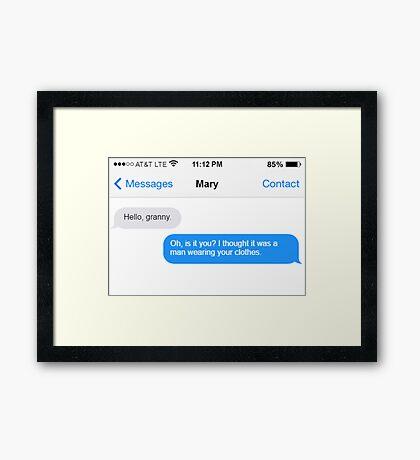 Dowager Texts: Granny burns Mary  Framed Print