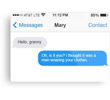Dowager Texts: Granny burns Mary  Metal Print