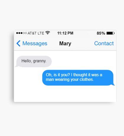 Dowager Texts: Granny burns Mary  Canvas Print